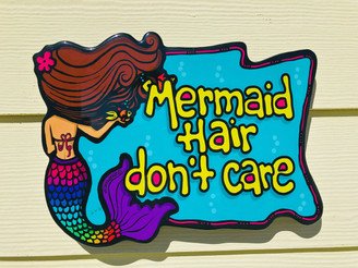 Mermaid Hair Don't Care! Beach Sign
