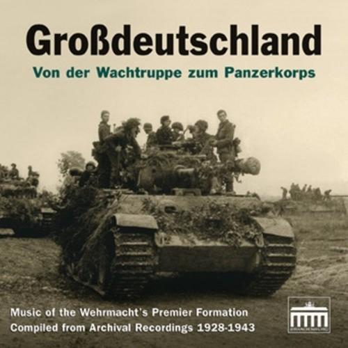 BH0914 Grossdeutschland: Von der Wachtruppe zum Panzerkorps, 1928-1943
