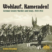 """Wohlauf, Kameraden: German Cavalry Marches and Songs, 1928-1941 (BH0934) A reviewer in the October 2008 issue of Defilé: Official Publication of the International Military Music Society, Netherlands Branch, declares:  """"The marches on this CD have been painstakingly selected to provide a representative presentation of the work of German mounted bands… the performances are on a high professional level and the technical quality [of the recordings] is truly excellent. In addition to a number of well-known parade marches, there is a selection of fine but lesser-known marches, all of which are special because they are presented in original cavalry arrangements… The insert booklet is unusually informative… From a musical and historical standpoint, [we] strongly recommend this CD."""""""