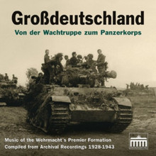 Grossdeutschland: Von der Wachtruppe zum Panzerkorps, 1928-1943, takes the listener on a musical excursion through the history of the Regiment-, Division- and Panzerkorps- Grossdeutschland, presenting military marches and soldiers' songs (originally recorded from 1928 to 1943) in a compilation that chronicles this elite unit's evolution from the Wachtruppe - the guard detachment stationed in Weimar-era Berlin - to the mighty combined arms force of the late war years.