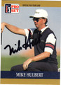 MIKE HULBERT AUTOGRAPHED GOLF CARD #100712H