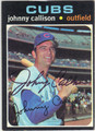 JOHNNY CALLISON CHICAGO CUBS AUTOGRAPHED VINTAGE BASEBALL CARD #112013G