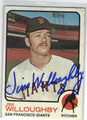 JIM WILLOUGHBY SAN FRANCISCO GIANTS AUTOGRAPHED VINTAGE ROOKIE BASEBAKLL CARD #120713G