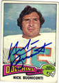 NICK BUONICONTI MIAMI DOLPHINS AUTOGRAPHED VINTAGE FOOTBALL CARD #120813H