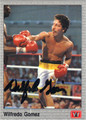 WILFREDO GOMEZ AUTOGRAPHED BOXING CARD #121913O