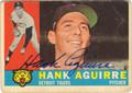 HANK AGUIRRE AUTOGRAPHED VINTAGE BASEBALL CARD #32112B