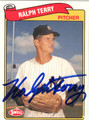 RALPH TERRY AUTOGRAPHED BASEBALL CARD #41912H