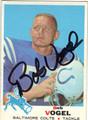 BOB VOGEL BALTIMORE COLTS AUTOGRAPHED VINTAGE FOOTBALL CARD #50813E