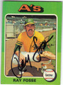 RAY FOSSE OAKLAND ATHLETICS AUTOGRAPHED VINTAGE BASEBALL CARD #80713G