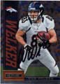 WES WELKER DENVER BRONCOS AUTOGRAPHED FOOTBALL CARD #13014F