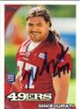 MIKE IUPATI SAN FRANCISCO 49ers AUTOGRAPHED ROOKIE FOOTBALL CARD #80614M