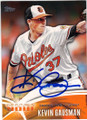 KEVIN GAUSMAN BALTIMORE ORIOLES AUTOGRAPHED ROOKIE BASEBALL CARD #101414K