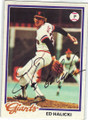ED HALICKI SAN FRANCISCO GIANTS AUTOGRAPHED VINTAGE BASEBALL CARD #120714A
