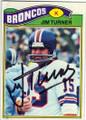 JIM TURNER DENVER BRONCOS AUTOGRAPHED VINTAGE FOOTBALL CARD #31715K