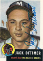 JACK DITTMER MILWAUKEE BRAVES AUTOGRAPHED BASEBALL CARD #113015G