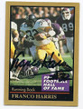 FRANCO HARRIS PITTSBURGH STEELERS AUTOGRAPHED FOOTBALL CARD #122415E