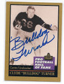 CLYDE TURNER CHICAGO BEARS AUTOGRAPHED HALL OF FAME FOOTBALL CARD #21516C