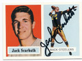 JACK SCARBATH PITTSBURGH STEELERS AUTOGRAPHED FOOTBALL CARD #50516B