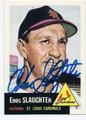 ENOS SLAUGHTER ST LOUIS CARDINALS AUTOGRAPHED BASEBALL CARD #52116D