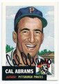 CAL ABRAMS PITTSBURGH PIRATES AUTOGRAPHED BASEBALL CARD #90716D