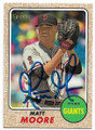 MATT MOORE SAN FRANCISCO GIANTS AUTOGRAPHED BASEBALL CARD #60719D