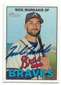 NICK MARKAKIS ATLANTA BRAVES AUTOGRAPHED BASEBALL CARD #62319C