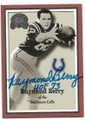 RAYMOND BERRY BALTIMORE COLTS AUTOGRAPHED FOOTBALL CARD #60420B