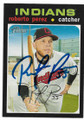 ROBERTO PEREZ CLEVELAND INDIANS AUTOGRAPHED BASEBALL CARD #90620E