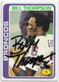 BILL THOMPSON DENVER BRONCOS AUTOGRAPHED VINTAGE FOOTBALL CARD #91520B