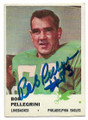 BOB PELLEGRINI PHILADELPHIA EAGLES AUTOGRAPHED VINTAGE FOOTBALL CARD #111820C