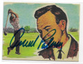 ARNOLD PALMER AUTOGRAPHED ROOKIE GOLF CARD #32521D