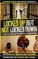 Locked Up But Not Locked Down  (Ahmariah Jackson & Iatomic Seven)