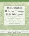 The Dialectical Behavior Therapy Skills Workbook  (Matthew McKay)