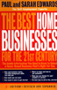 The Best Home Businesses for the 21st Century   (Paul and Sarah Edwards)