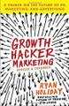 Growth Hacker Marketing  (Ryan Holiday)