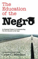 The Education of the Negro  (Carter G. Woodson)