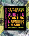 The Young Entrepreneurs Guide to Starting & Running a Business  (Mariotti)