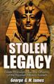 Stolen Legacy   (George James)