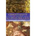 Christianity - An Ancient Egyptian Religion   (A. Osman)