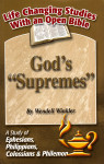God's Supremes A Study Of Ephesians Philippians Colossians And Philemon Life Changing Studies With An Open Bible (Wendell Winkler)