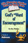 God's Word Of Encouragement A Study Of Hebrews Life Changing Studies With An Open Bible (Dan Winkler