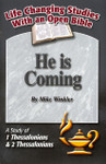 He Is Coming A Study Of 1 Thessalonians And 2 Thessalonians Life Changing Studies With An Open Bible (Mike Winkler)