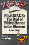 Life Changing Studies Marriage: The Bud of Which Heaven is the Blossom (Mike Winkler)