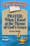 Life Changing Studies Prayer: When I Kneel at the Throne of God's Grace (Dan Winkler)