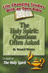 Life Changing Studies The Holy Spirit: Questions Often Asked (Wendell Winkler)