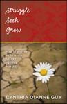 Struggle Seek Grow by Cynthia Guy