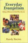 Everyday Evangelism: Making a Difference for Christ Where You Live, by Randy Becton