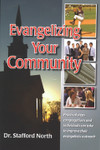 Evangelizing Your Community by Dr. Stafford North