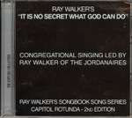 It Is No Secret What God Can Do CD - Ray Walker
