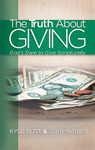 The Truth About Giving: Gods Dare to Give Scripturally